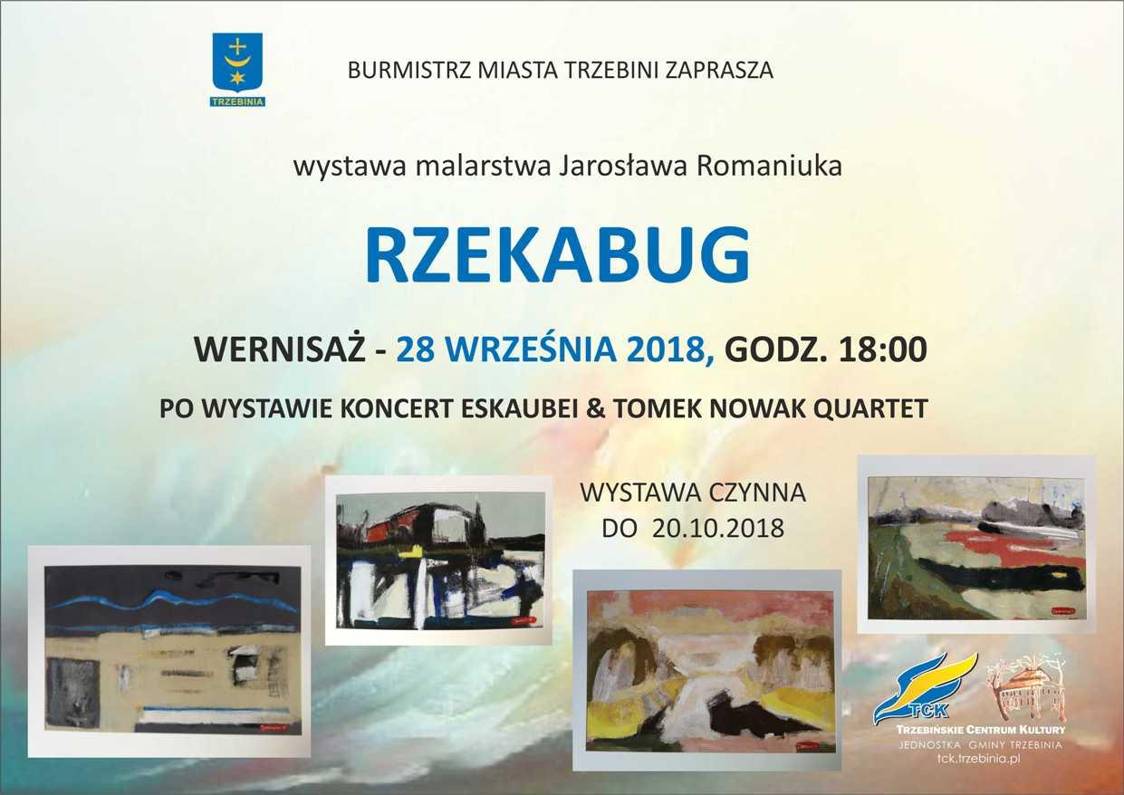 """""""Rzekabug"""" wystawa malarstwa Jarosława Romaniuka"""