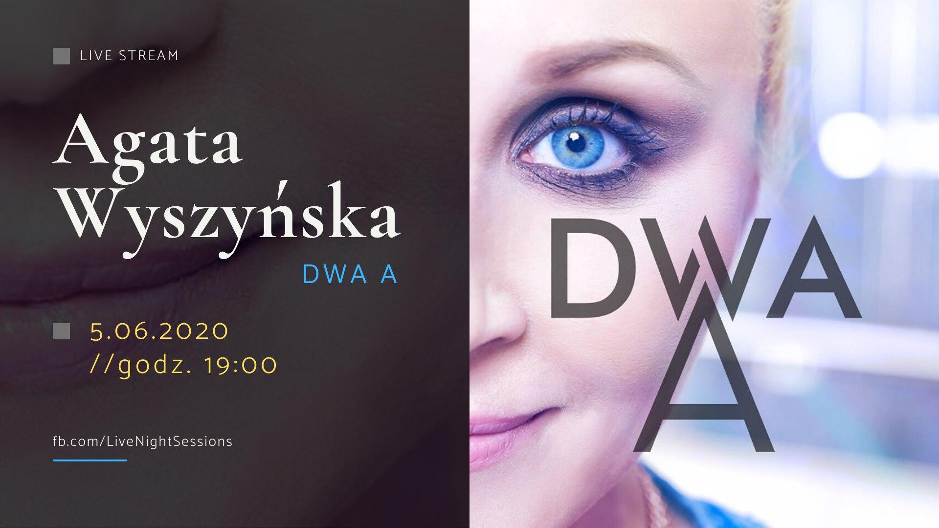 """Live stream - Agata Wyszyńska """"Dwa A"""""""