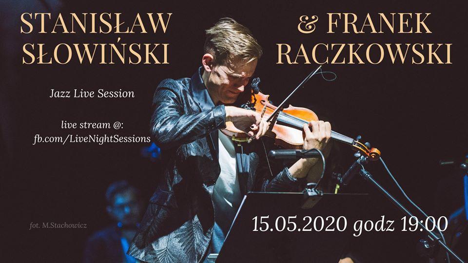 Light Night Sessions: Stanisław Słowiński i Franek Raczkowski